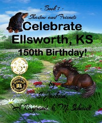 Cover Shadow and Friends Celebrate Ellsworth, KS, 150th Birthday