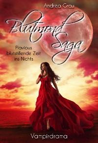 Cover Blutmondsaga - Flavious blutstillende Zeit ins Nichts