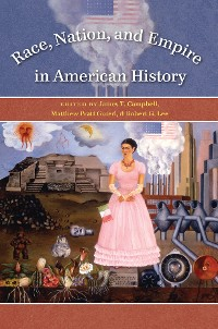 Cover Race, Nation, and Empire in American History