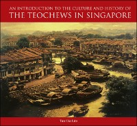 Cover An Introduction to the Culture and History of the Teochews in Singapore