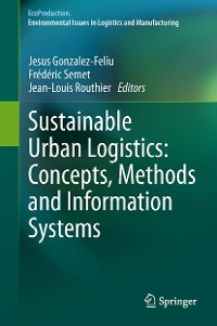 Cover Sustainable Urban Logistics: Concepts, Methods and Information Systems