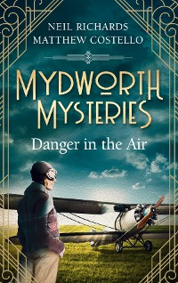 Cover Mydworth Mysteries - Danger in the Air