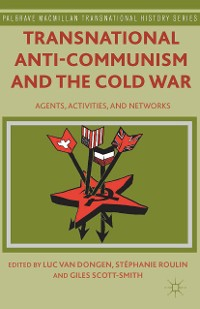 Cover Transnational Anti-Communism and the Cold War
