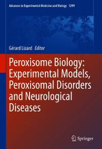Cover Peroxisome Biology: Experimental Models, Peroxisomal Disorders and Neurological Diseases