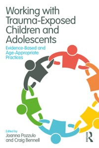 Cover Working with Trauma-Exposed Children and Adolescents