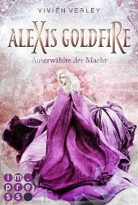 Cover Alexis Goldfire. Auserwählte der Macht