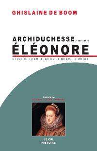 Cover Archiduchesse Eléonore d'Autriche (1498-1558)