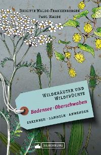 Cover Wildkräuter und Wildfrüchte Bodensee Oberschwaben