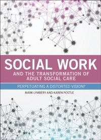 Cover Social work and the transformation of adult social care