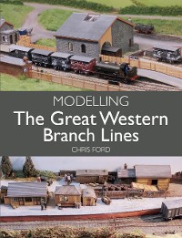 Cover Modelling the Great Western Branch Lines