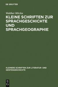 Cover Kleine Schriften zur Sprachgeschichte und Sprachgeographie