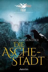 Cover FAAR - Das versinkende Königreich: Die Aschestadt (Band 1)