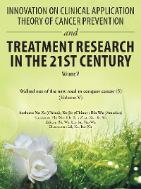 Cover Innovation on Clinical Application Theory of Cancer Prevention and Treatment Research in the 21St Century