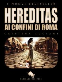 Cover HEREDITAS - Ai Confini di Roma