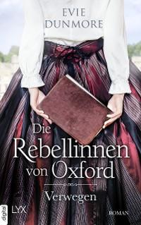 Cover Die Rebellinnen von Oxford - Verwegen