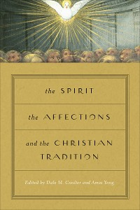 Cover The Spirit, the Affections, and the Christian Tradition