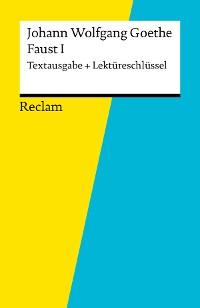 Cover Textausgabe + Lektüreschlüssel. Johann Wolfgang Goethe: Faust I