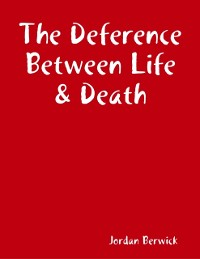 Cover Deference Between Life & Death