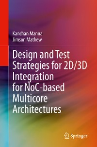 Cover Design and Test Strategies for 2D/3D Integration for NoC-based Multicore Architectures