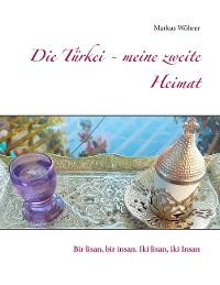 Cover Die Türkei - meine zweite Heimat