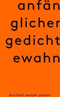 Cover Anfänglicher Gedichtewahn