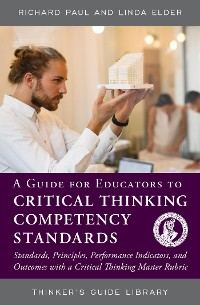 Cover A Guide for Educators to Critical Thinking Competency Standards