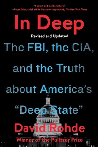 """Cover In Deep: The FBI, the CIA, and the Truth about America's """"Deep State"""""""