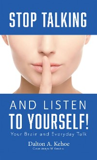 Cover Stop Talking and Listen to Yourself!