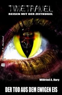 Cover Timetravel #40: Der Tod aus dem ewigen Eis