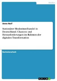 Cover Stationärer Modeeinzelhandel in Deutschland. Chancen und Herausforderungen im Rahmen der digitalen Transformation