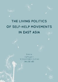 Cover The Living Politics of Self-Help Movements in East Asia