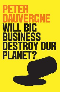 Cover Will Big Business Destroy Our Planet?