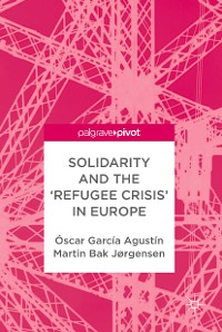 Cover Solidarity and the 'Refugee Crisis' in Europe
