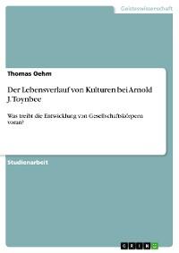 Cover Der Lebensverlauf von Kulturen bei Arnold J. Toynbee