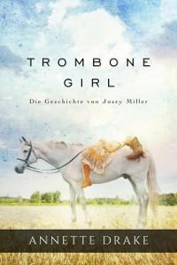 Cover Trombone Girl -  Die Geschichte von Josey Miller