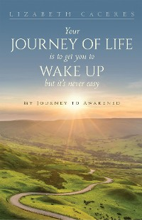 Cover Your Journey of Life Is to Get You to Wake Up but It's Never Easy