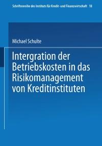 Cover Integration der Betriebskosten in das Risikomanagement von Kreditinstituten