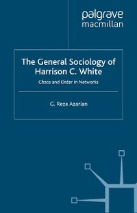 Cover The General Sociology of Harrison C. White