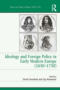 Cover Ideology and Foreign Policy in Early Modern Europe (1650-1750)