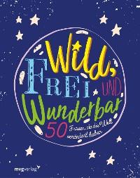 Cover Wild, frei und wunderbar