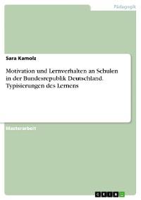 Cover Motivation und Lernverhalten an Schulen in der Bundesrepublik Deutschland. Typisierungen des Lernens