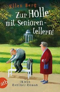 Cover Zur Hölle mit Seniorentellern!