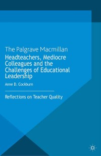 Cover Headteachers, Mediocre Colleagues and the Challenges of Educational Leadership