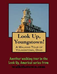 Cover Look Up, Youngstown! A Walking Tour of Youngstown, Ohio
