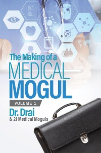 Cover The Making of a Medical Mogul, Vol 1