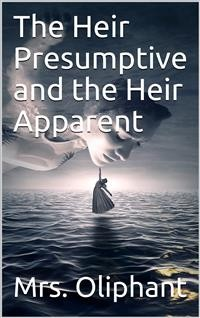 Cover The Heir Presumptive and the Heir Apparent
