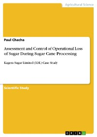Cover Assessment and Control of Operational Loss of Sugar During Sugar Cane Processing