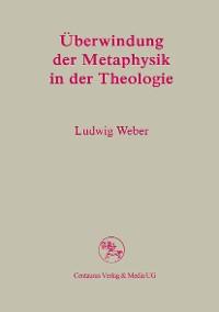 Cover Überwindung der Metaphysik in der Theologie