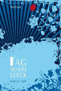 Cover Tagtraumglück