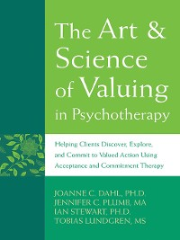 Cover The Art and Science of Valuing in Psychotherapy